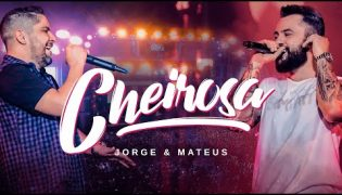 Cheirosa – Jorge e Mateus