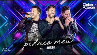 Pedaço Meu (Part. Jorge) – Cleber e Cauan