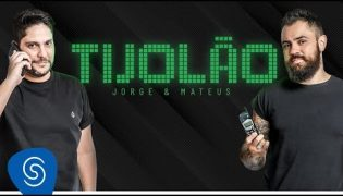 Tijolão – Jorge e Mateus