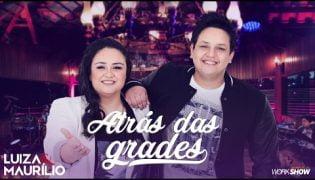 Atrás das Grades – Luiza E Maurílio