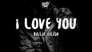 I Love You – Billie Eilish
