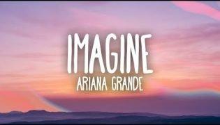 Imagine – Ariana Grande