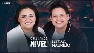 Outro Nível – Luiza E Maurílio